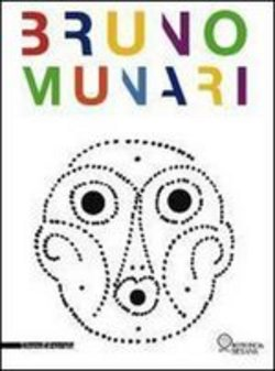 Bruno Munari. Ediz. illustrata
