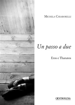 Image of Un passo a due. Eros e Thanatos - Michela Chiaborelli
