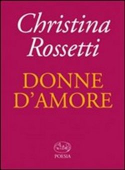 Image of Donne d'amore - Christina G. Rossetti