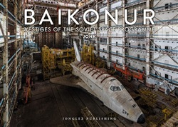 Baikonur. Vestiges of the soviet space programme. Ediz. illustrata