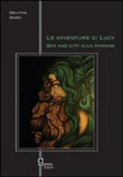 Le avventure di Lucy. Sex and the city alla romana