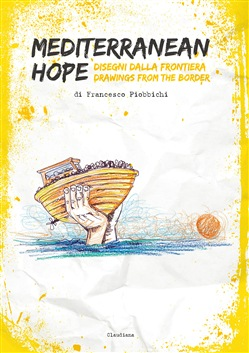 Mediterranean hope. Disegni dalla frontiera-Drawings from the border
