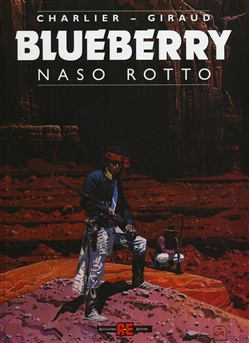 Image of Naso rotto. Blueberry - Jean Giraud,Jean M. Charlier