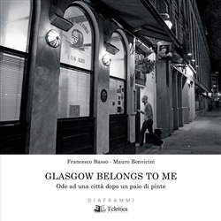 Glasgow belongs to me. Ode ad una città dopo un paio di pinte. Ediz. illustrata