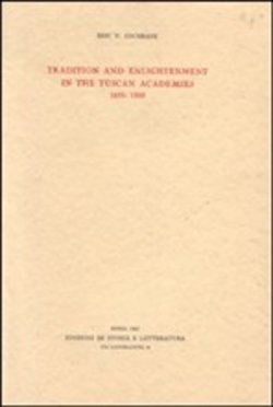 Tradition and enlightenment in the Tuscan Academies (1690-1800) - Eri