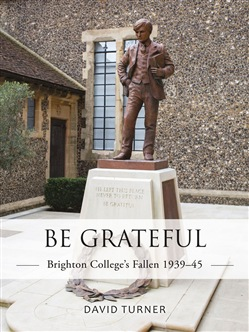 Be Grateful: Brighton College's Fallen 1939–45