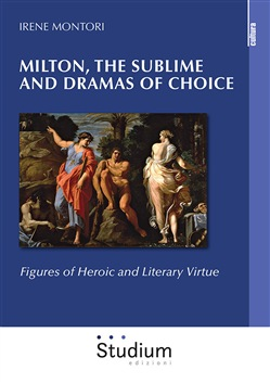 Milton, the sublime and dramas of choice. Figures of heroic and literary virtue