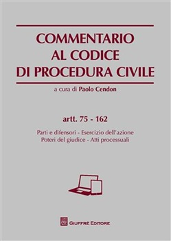 Commentario al codice di procedura civile. Artt. 75-162