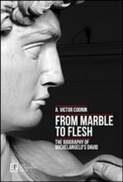 Image of From marble to flesh. The biography of Michelangelo's David - Victor