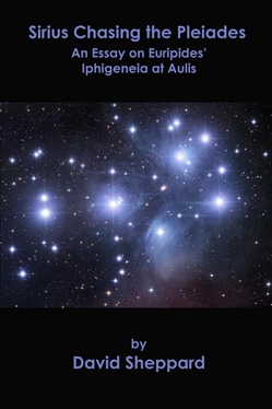 Sirius Chasing the Pleiades, An Essay on Euripides' Iphigeneia at Aulis