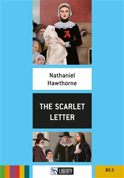 The Scarlet Letter. Level B2.2. Con CD-Audio