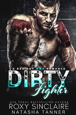Dirty Fighter: A Bad Boy MMA Romance