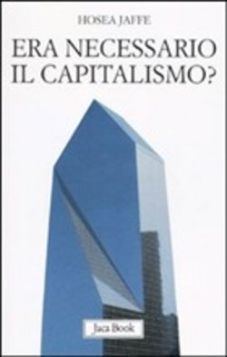 Era necessario il capitalismo?