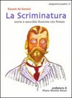Image of La scriminatura. Storie e assurdità illustrate con finezza - Cesare D