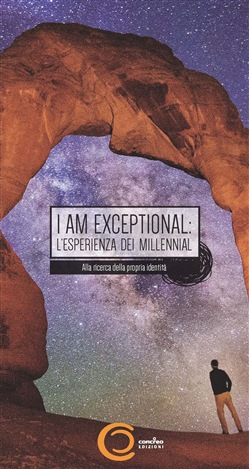 Image of I am exceptional: the millennial experience. The search for identity