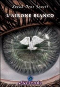 Image of L'airone bianco - Sarah Orne Jewett