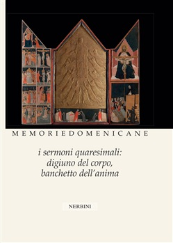 Memorie domenicane. Vol. 48: I sermoni quaresimali: digiuno del corpo, banchetto dell'anima