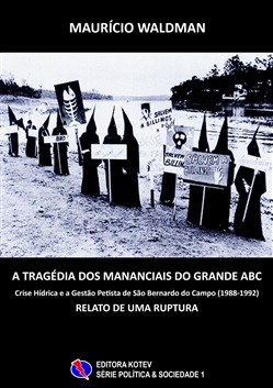 A Tragédia dos Mananciais do Grande ABC