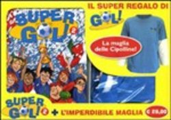 Supergol (taglia unica). Con T-shirt. Vol. 2