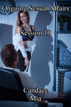 Ongoing Sexual Affairs: Session 10