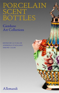 Porcelain scent Bottles. Giordano art collection. Ediz. italiana e inglese
