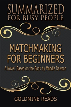 Matchmaking for Beginners - Summarized for Busy People