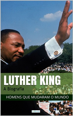 Martin Luther King: A Biografia