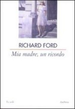 Image of Mia madre, un ricordo - Richard Ford