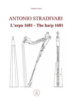 Antonio Stradivari. L'arpa 1681-The harp 1681