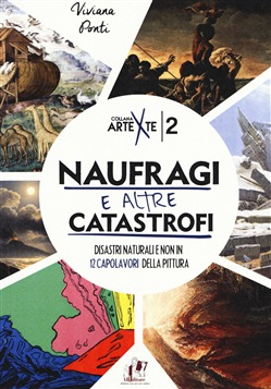 Image of Naufragi e altre catastrofi. Disastri naturali e non in 12 capolavori