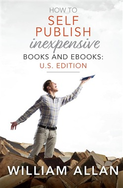 How to Self Publish Inexpensive Books and Ebooks: U.S. Edition