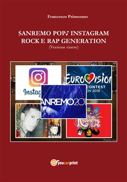 Sanremo, pop, Instagram e rock e rap generation. Ediz. cinese