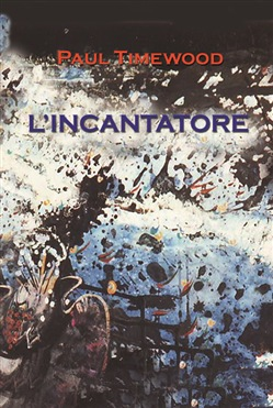 Image of L'incantatore - Paul Timewood