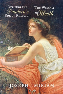Opening the Pandora's Box of Religion | The Wisdom of Kleoth