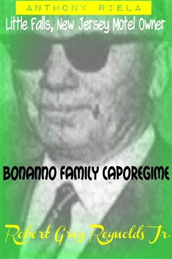 Anthony Riela Little Falls, New Jersey Motel Owner Bonanno Family Caporegime