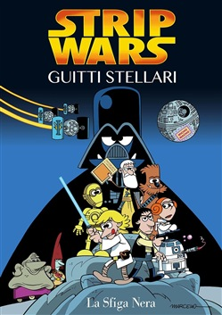 Image of La sfiga nera. Strip Wars. Guitti Stellari - Marcello Toninelli