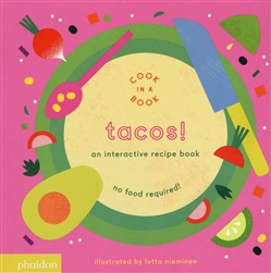 Image of Tacos! An interactive recipe book. No food required! Cook in a book.