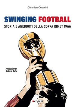 Image of Swinging football. Storia e aneddoti della Coppa Rimet 1966 - Christi