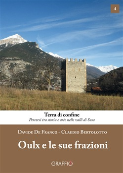 Image of Oulx e le sue frazioni - Claudio Bertolotto;Davide De Franco