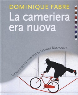 Image of La cameriera era nuova - Dominique Fabre