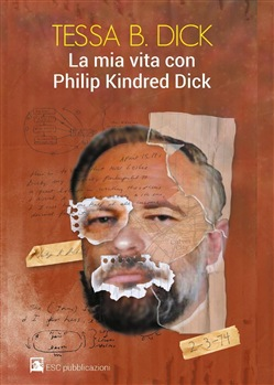 La mia vita con Philip Kindred Dick