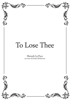 To lose thee