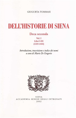 Dell'historie di Siena. Deca Seconda. Vol. 1: Libri I-III (1355-1444)