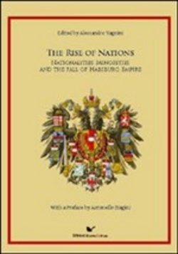 The Rise of Nations. Nationalities, minorities and the fall of habsburh Empire