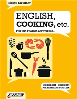 Image of ENGLISH, COOKING, ETC. PER UNA PRATICA APPETITOSA... 400 ESERCIZI + SOLUZIONI