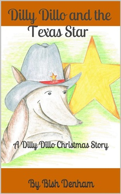 Dilly Dillo and the Texas Star: A Dilly Dillo Christmas Story