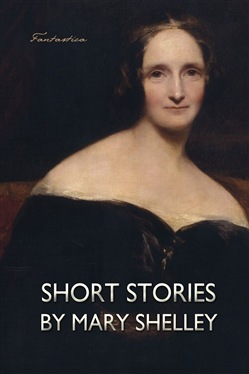 Short Stories by Mary Shelley