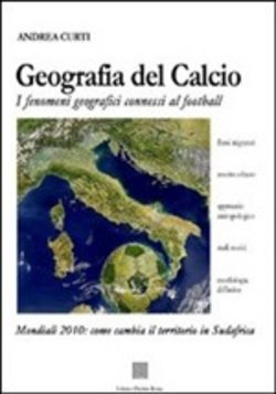 Geografia del calcio. I fenomeni connessi al football