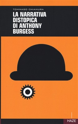 Image of La narrativa distopica di Anthony Burgess - T. Chianura