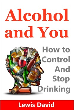 Alcohol and You: How to Control and Stop Drinking